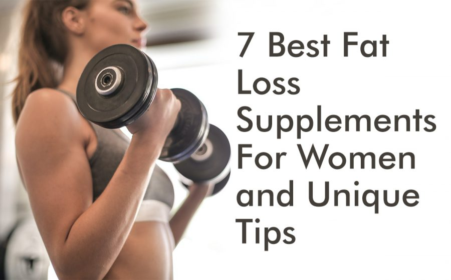 best fat loss supplements for women and unique tips