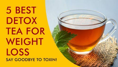 5 Best Detox Tea For Weight Loss - Jane Jackson